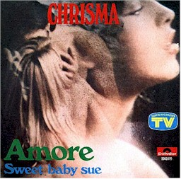 "Scan from 7"" single Amore + Sweet baby Sue  by Chrisma lyrics"