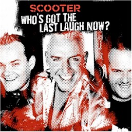 cover from Scooter : Who's got the last laugh now?